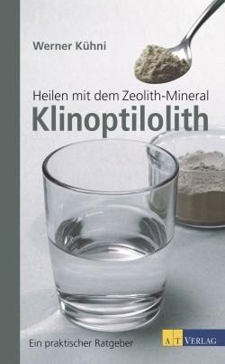 Heilen mit dem Zeolith-Mineral Klinoptilolith, Werner Kühni