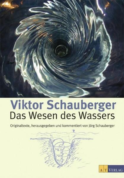 Viktor Schauberger, Das Wesen des Wassers